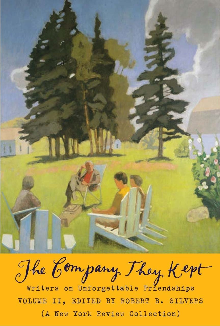 The Company They Kept, Volume Two: Writers on Unforgettable Friendships (New York Review Books Collections) by New York Review Books