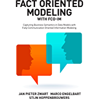 Fact Oriented Modeling with FCO-IM: Capturing Business Semantics in Data Models with Fully Communication Oriented…