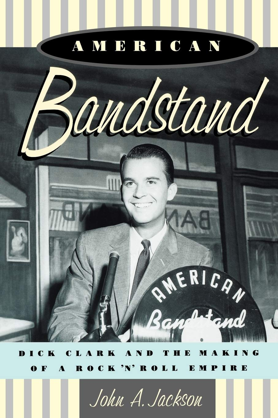 Amazon | American Bandstand: Dick Clark and the Making of a Rock 'n' Roll  Empire | Jackson, John | Rock