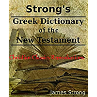 Strong's Greek Dictionary of the New Testament (English Edition)