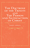 The Doctrine of the Trinity and The Person and Satisfaction of Christ (Vintage Puritan)