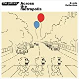B-side Collection 『Across the metropolis』(CD2枚組+DVD+スマプラ)