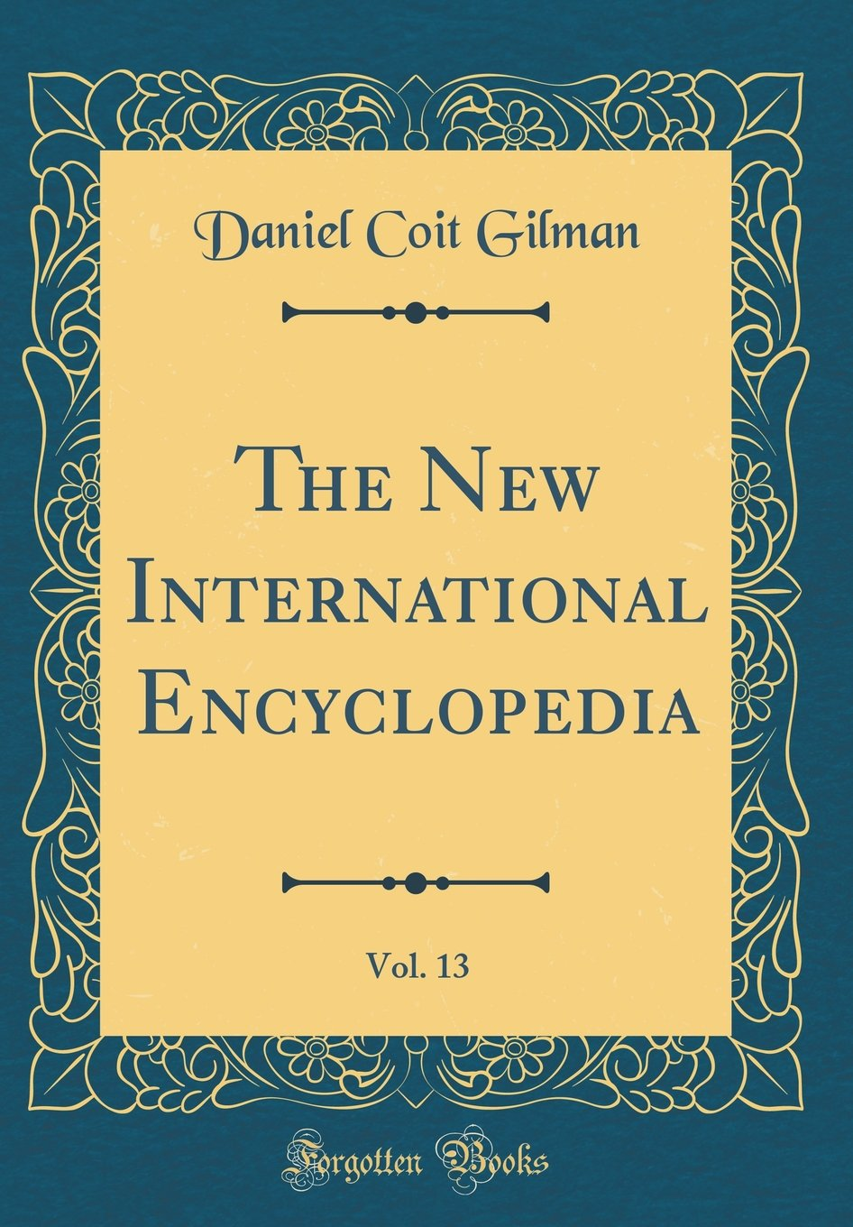 Download The New International Encyclopedia, Vol. 13 (Classic Reprint) PDF
