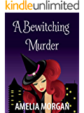 A Bewitching Murder (Enchanted Bay Witch Cozy Mystery Book 3)