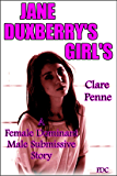 Jane Duxberry's Girls: A Female Domination/Male Submissive Story (English Edition)