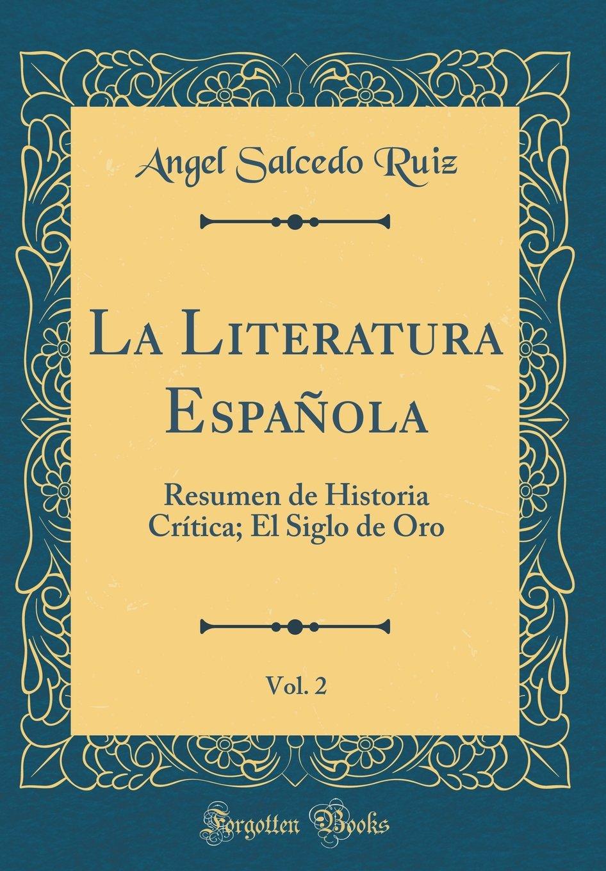 La Literatura Española, Vol. 2: Resumen de Historia Crítica; El ...