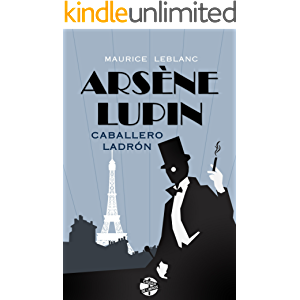 Arsène Lupin, caballero ladrón (Spanish Edition)