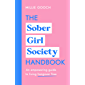 The Sober Girl Society Handbook: An empowering guide to living hangover free