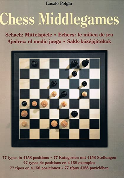 Chess Middlegames Polgar Laszlo 9783895086830 Amazon Com Books