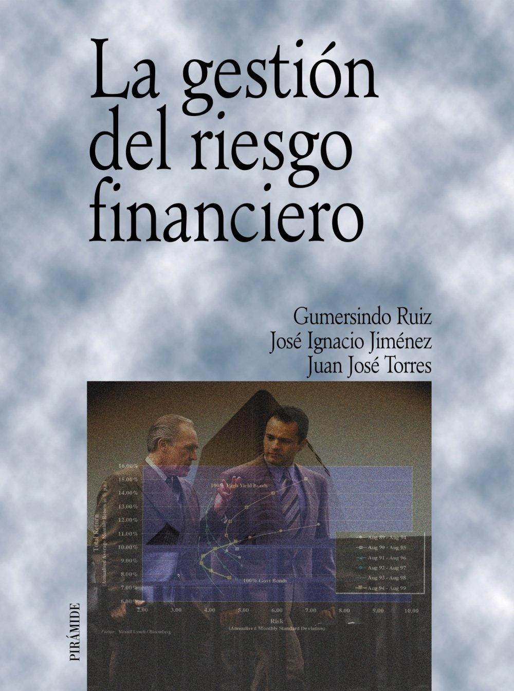 La Gestion Del Riesgo Financiero/ Financial Management (Economia Y Empresa) (Spanish Edition): Gumersindo Ruiz Bravo, Jose Ignacio Jimenez, ...