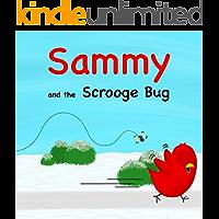 Sammy and the Scrooge Bug (Sammy Bird)