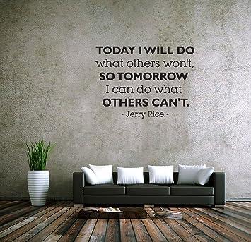 Amazoncom Fgdgf Today I Will Do What Others Wont So Tomorrow I