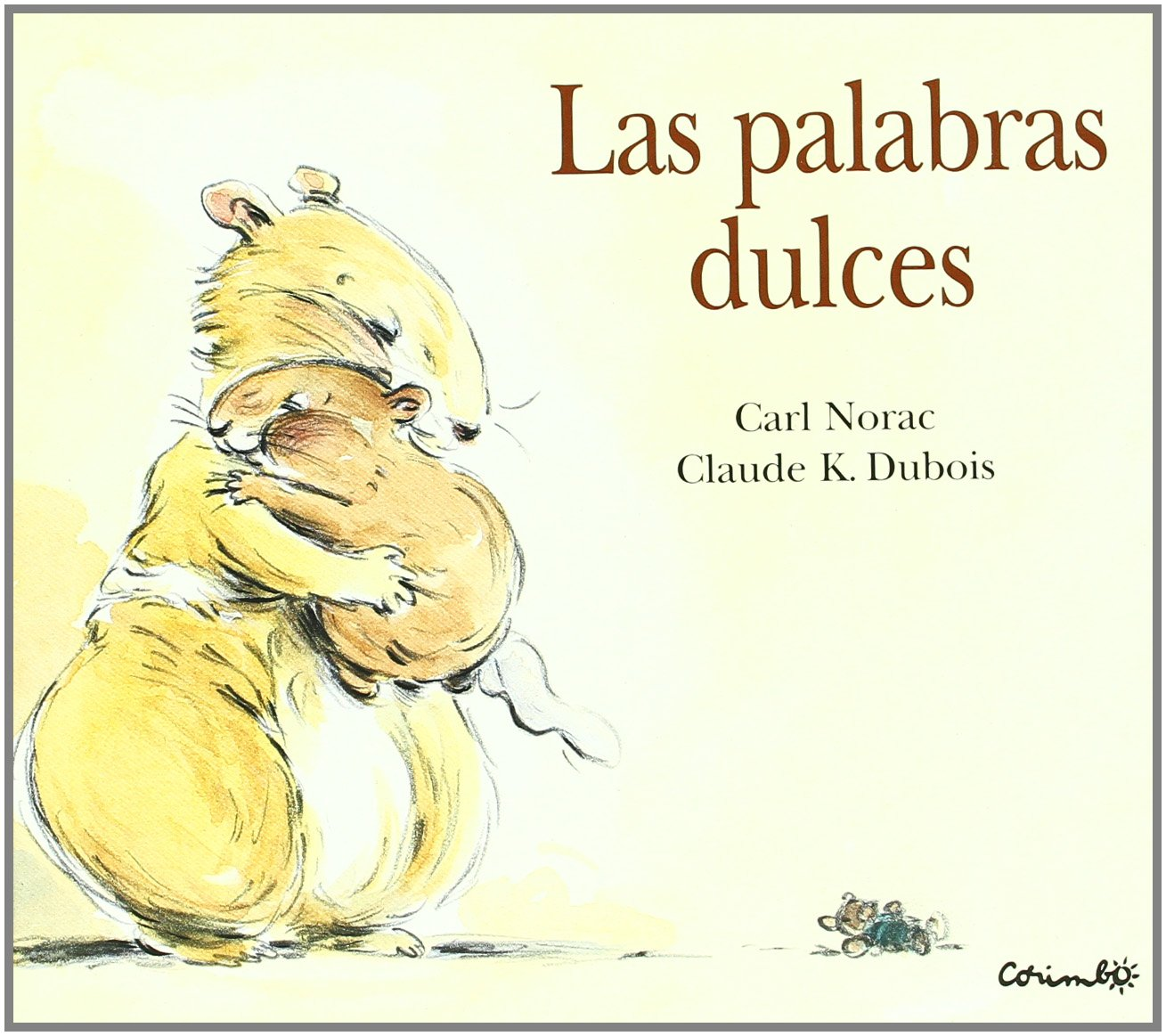 Las palabras dulces / I Love You So Much (Lola the Hamster