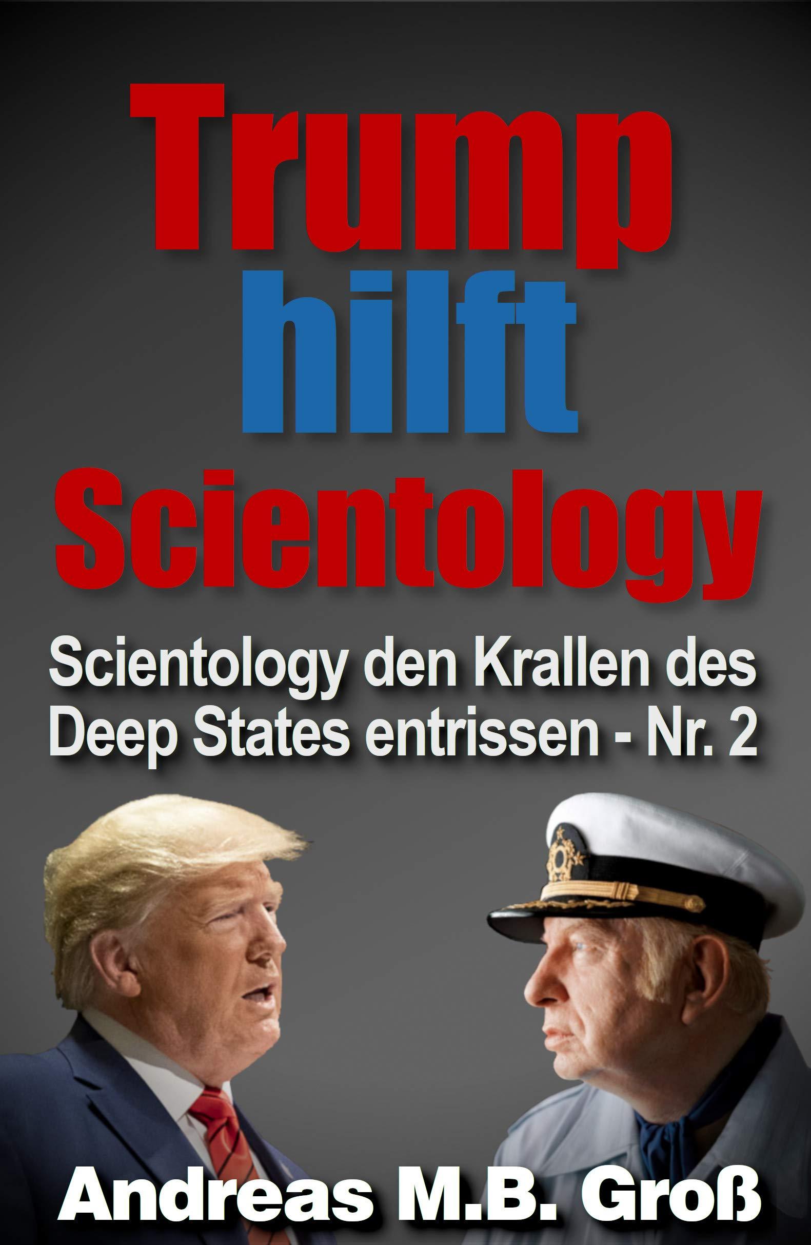 Trump Hilft Scientology  Scientology Den Krallen Des Deep States Entrissen  Nr. 2