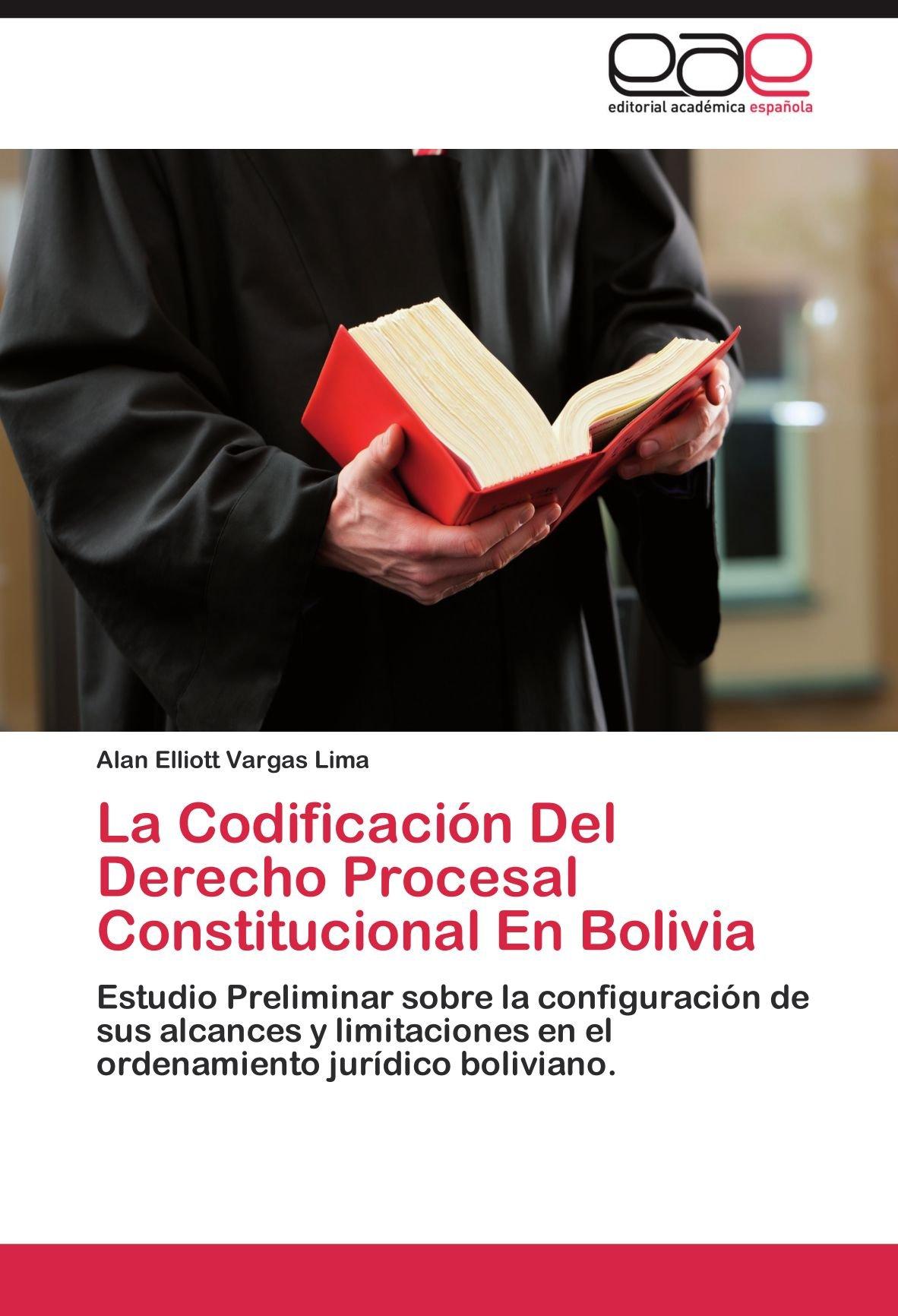 La Codificacion del Derecho Procesal Constitucional En Bolivia: Amazon.es: Vargas Lima, Alan Elliott: Libros