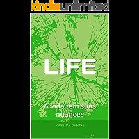 Life: A vida tem suas nuances