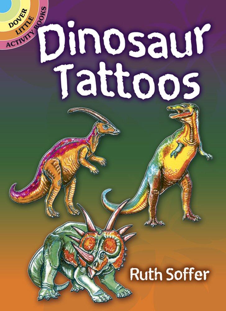 Dinosaur Tattoos Ruth Soffer Dover Pubns DOV-28411 Art - General