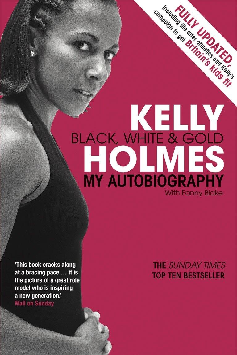 Kelly Holmes Black, White & Gold.: Kelly Holmes: 9780753513170 ...