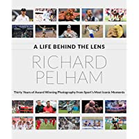 A Life Behind the Lens: Thirty Years of Award Winning Photography of Sports Most Iconic Moments