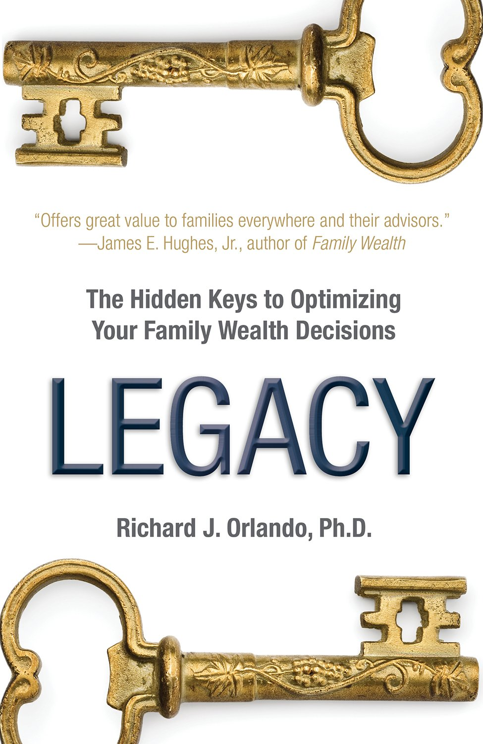 Read Online Legacy: The Hiddens Keys to Optimizing Your Family Wealth Decisions pdf