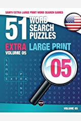 Sam's Extra Large Print Word Search Games, 51 Word Search Puzzles, Volume 5: Brain-stimulating puzzle activities for many hours of entertainment: ... activities for many hours of entertainment Paperback