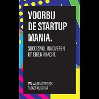 Voorbij de startup mania: succesvol innoveren op eigen kracht