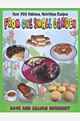 From One Small Garden: Over 300 Delicious, Nutritious Recipes Paperback