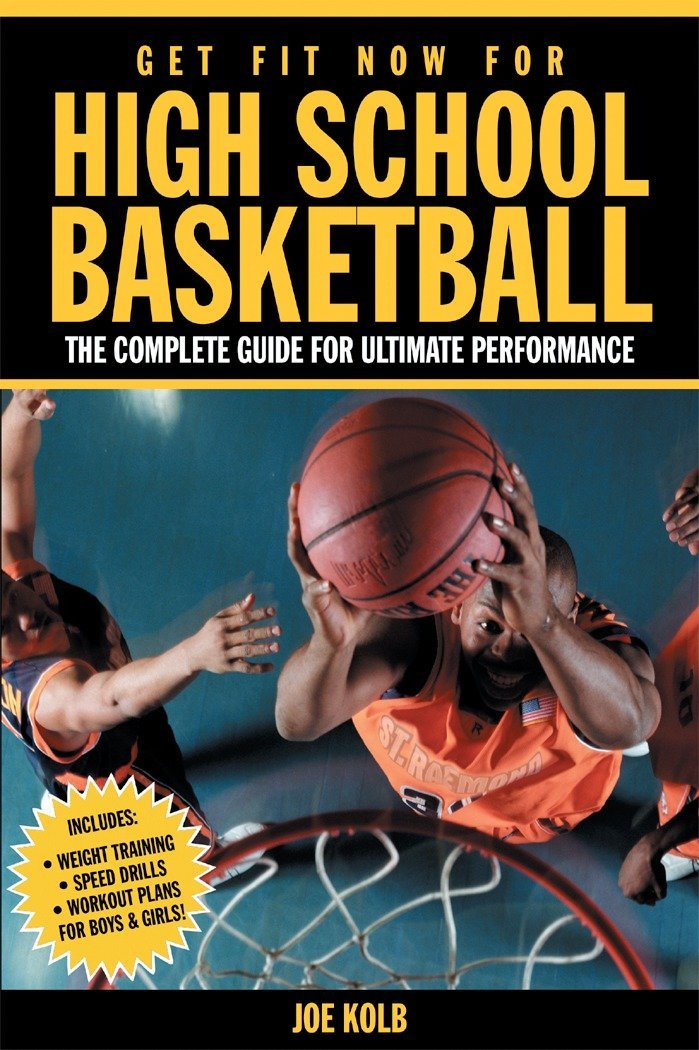 Download Get Fit Now for High School Basketball: Strength and Conditioning for Ultimate Performance on the Court ebook