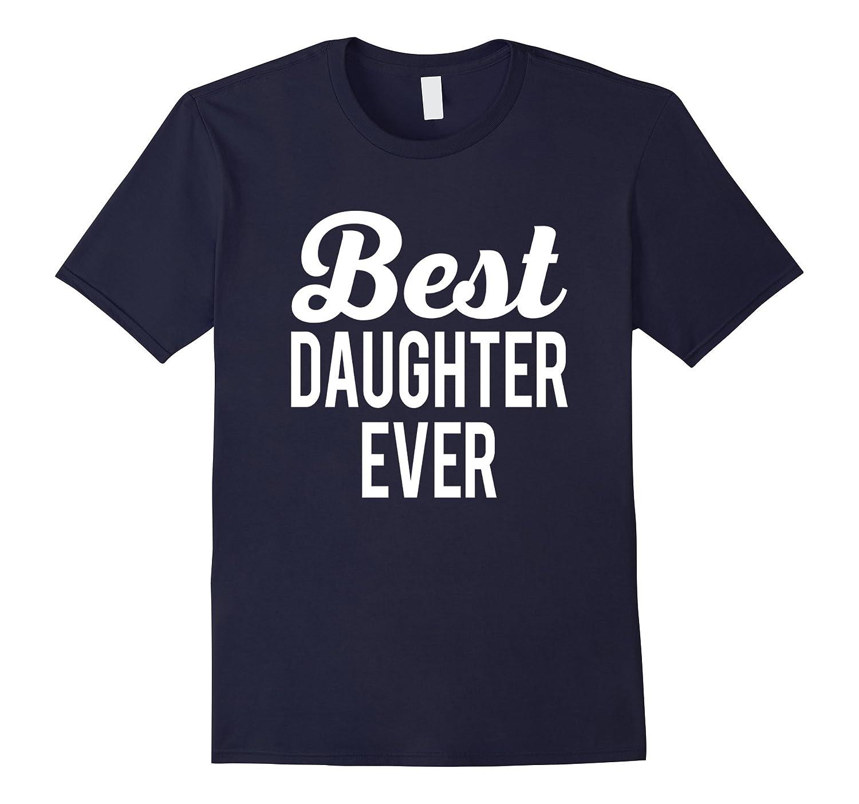 Best Daughter Ever T-Shirt-BN