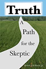 Truth: A Path for the Skeptic Paperback