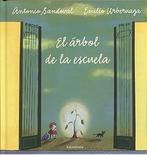El árbol de la escuela (Spanish Edition)