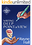 Writing Deep Point Of View: Professional Techniques for Fiction Authors (Writer's Craft Book 13)