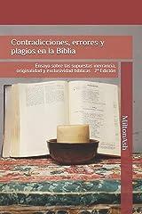 Contradicciones, errores y plagios en la Biblia: Ensayo sobre las supuestas inerrancia, originalidad y exclusividad bíblicas 2ª Edición (Spanish Edition) Paperback