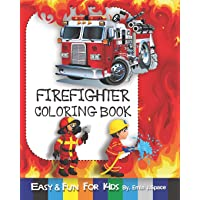 Firefighter Coloring Book: Develops Your Child's Activity That Strengthens the Muscles