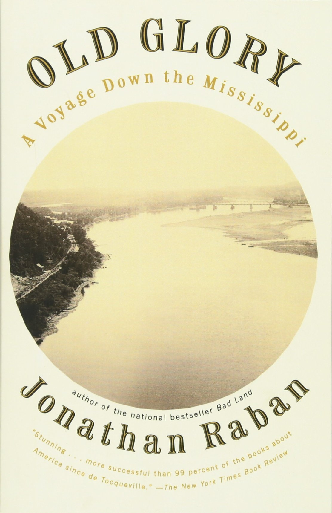 Old Glory : A Voyage Down The Mississippi: Jonathan Raban: 9780375701009:  Amazon: Books