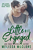 A Little Bit Engaged (One Night to Forever Book 3)
