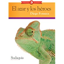 El azar y los héroes (Spanish Edition) May 31, 2013