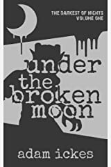 Under the Broken Moon (The Darkest of Nights Book 1) Kindle Edition