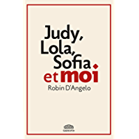 Judy, Lola, Sofia et moi (NON FICTION) (French Edition)