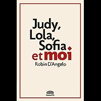 Judy, Lola, Sofia et moi (NON FICTION)