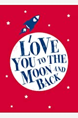 I Love You to the Moon and Back Kindle Edition