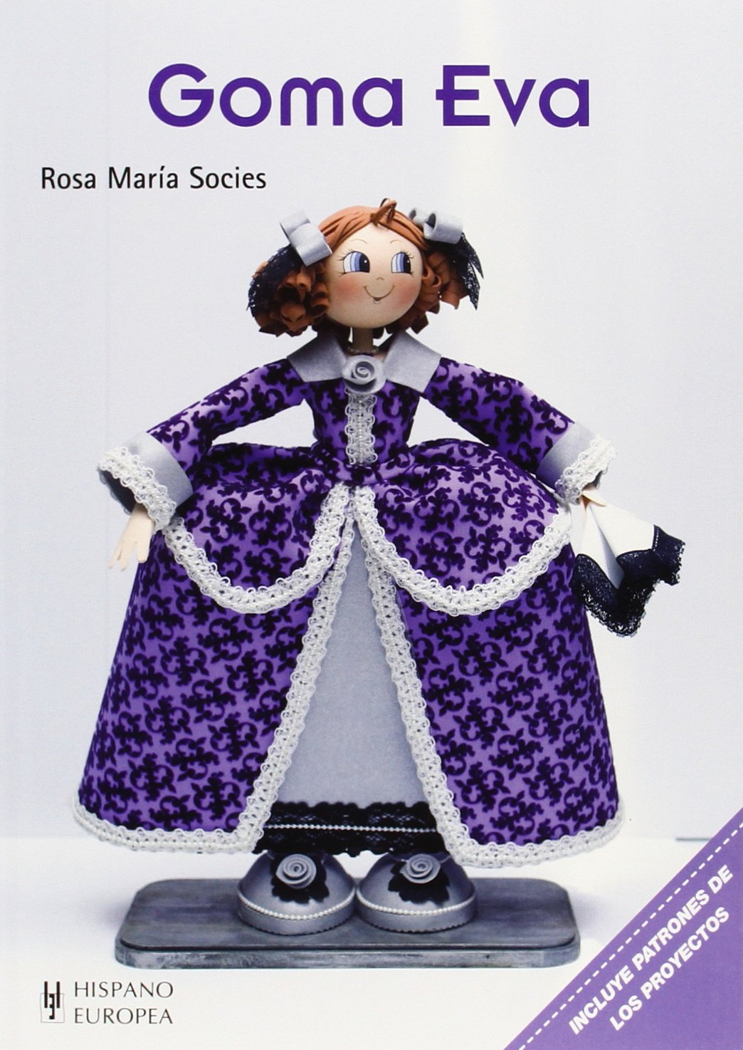 Goma eva (Manualidades (hispano Europea)): Amazon.es: Rosa María Socies: Libros