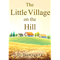 The Little Village on the Hill (English Edition)