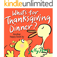 What's for Thanksgiving Dinner? (Funny Rhyming Bedtime Story/Children's Picture Book About Being Thankful)