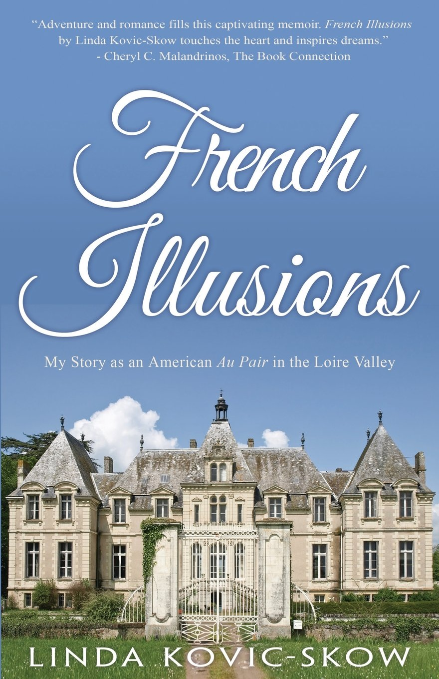 Download French Illusions: My Story as an American Au Pair in the Loire Valley ebook