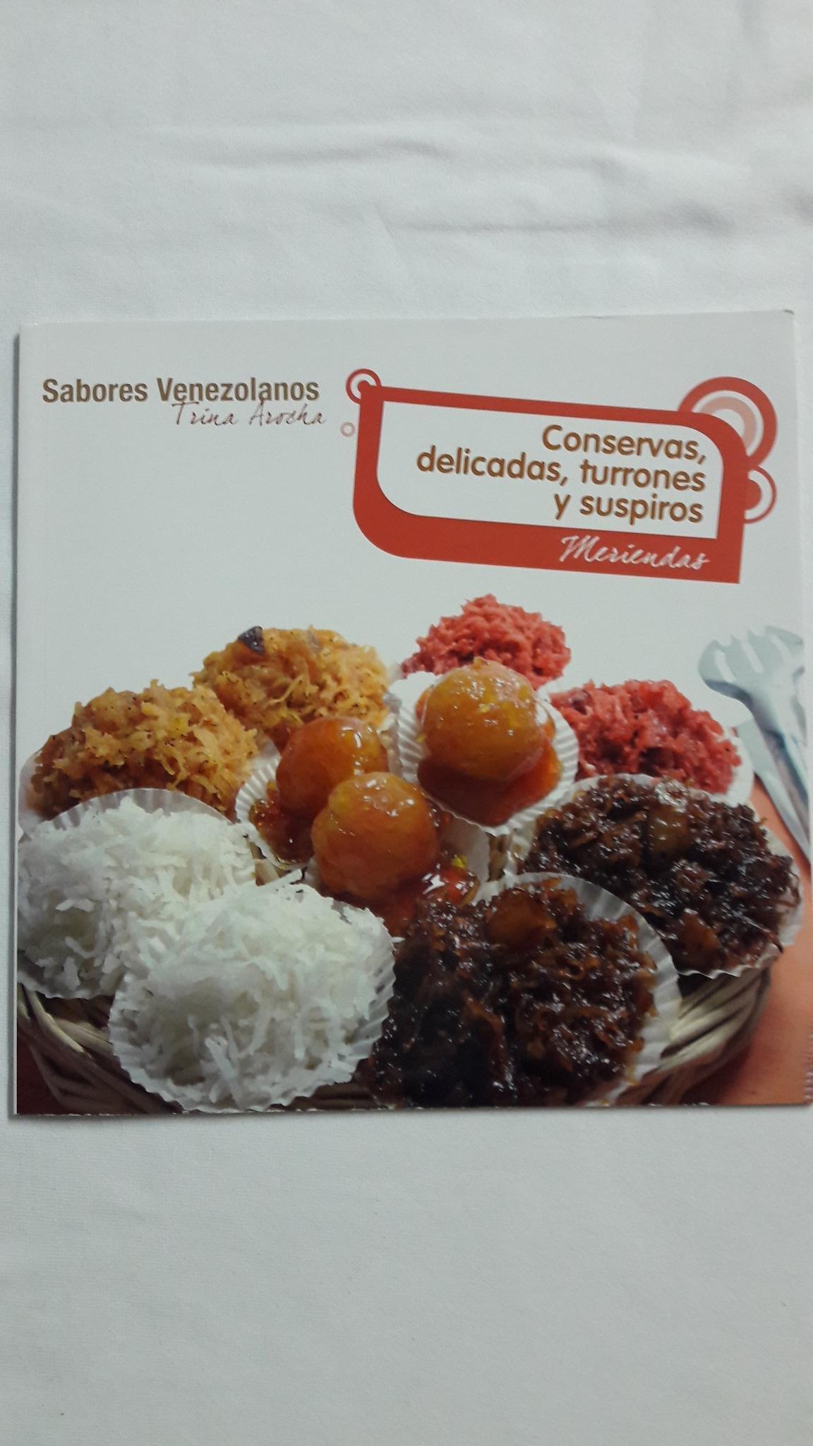 CONSERVAS, DELICADAS, TURRONES Y SUSPIROS: MERIENDAS Paperback – 2011