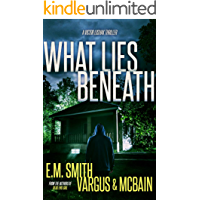 What Lies Beneath: A Gripping Serial Killer Thriller (Victor Loshak Book 2)