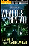 What Lies Beneath: A Gripping Serial Killer Thriller (Victor Loshak Book 2)