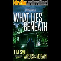 What Lies Beneath: A Gripping Serial Killer Thriller (Victor Loshak Book 2) book cover