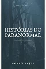 Histórias do Paranormal: Relatos Reais (Tratado das Sombras) (Portuguese Edition) Kindle Edition
